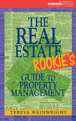 Real Estate Rookie's Guide to Property Management - Teresa Wainwright