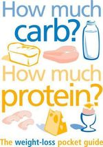 How Much Carb? How Much Protein? : The Essential Carbohydrate Counter - Catherine Proctor