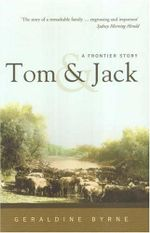 Tom and Jack : A Frontier Story - Geraldine Byrne
