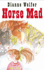 Horse Mad - Dianne Wolfer