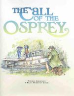 The Call of the Osprey - Norman Jorgensen
