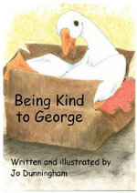 Being Kind To George - Jo Dunningham