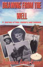 Drawing from the Well : A Journey Of Loss, Memory And Renewal
