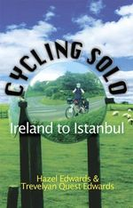 Cycling Solo : Ireland to Istanbul - Hazel Edwards