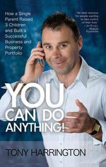 You Can Do Anything! - Tony Harrington