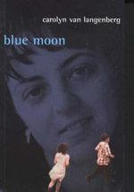 Blue Moon - Carolyn van Langenberg