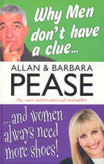 Why Men Don't Have a Clue and Women Always Need More Shoes - Allan Pease