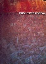 Nine Tenths Below : UTS Writers' Anthology - UTS Writers Anthology