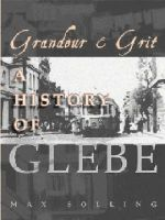 Grandeur and Grit : A History of Glebe - Max Solling