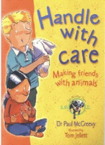 Handle with Care : Making Friends with Animals - Paul D. McGreevy