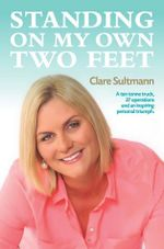 Standing on My Own Two Feet - Clare Sultmann
