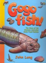 Gogo Fish!  : The Story of the Western Australian State Fossil Emblem - John Long