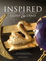 Inspired by Light and Land : Designers and Makers in Western Australia 1829-1969 - Dorothy Erickson