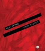 Street to Street - Brian Castro