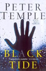 Black Tide : A Jack Irish novel - Peter Temple