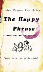The Happy Phrase :  Everyday Conversation Made Easily - Shane Maloney