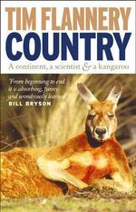Country : A Continent, a Scientist and a Kangaroo - Tim Flannery
