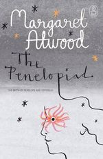 The Penelopiad : The Myth of Penelope & Odysseus: Text Myth Series The - Margaret Atwood