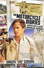 The Motorcycle Diaries : Notes on a Latin American Journey :  Notes on a Latin American Journey - Ernesto Che Guevara