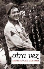 Otra Vez : Diario Inedito del Segundo Viaje Por Latinoamerica :  Diario Inedito del Segundo Viaje Por Latinoamerica - Ernesto 'Che' Guevara