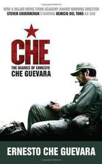 Che The Diaries Of Ernesto Che Guevara :  The Book Of The New, Two-Part Movie On The Life Of Che Guevara - Ernesto Che Guevara