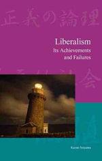 Liberalism : Its Achievements and Failures - Seiyama