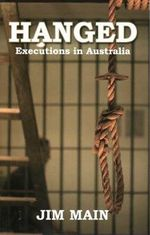 Hanged : Executions in Australia - Jim Main
