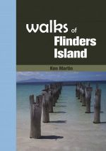 Walks of Flinders Island - Ken Martin