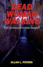 Dead Woman Walking - Allan L Peters