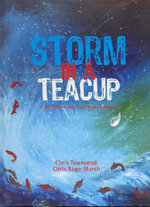 Storm in a Teacup : A Teardrop Reveals a Universe of Meaning - Chris Townsend