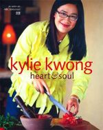 Heart and Soul - Kylie Kwong
