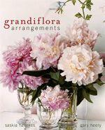 Grandiflora Arrangements - Saskia Havekes