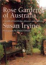 Rose Gardens of Australia - Susan Irvine