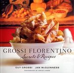Grossi Florentino : Secrets and Recipes - Guy Grossi