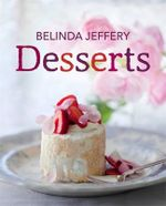 Desserts - Belinda Jeffery