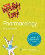 Nursing Pharmacology Made Incredibly Easy! ANZ Edition - McKenna