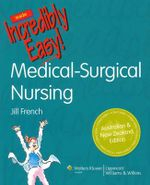Medical-Surgical Nursing Made Incredibly Easy! ANZ Edition : Australian and New Zealand edition - French
