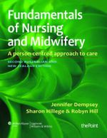 Fundamentals of Nursing and Midwifery ANZ Edition : A Person Centred Approach to Care - Hillege, Hill Dempsey