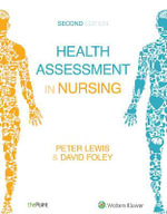 Health Assessment in Nursing : 2nd Australian Edition - Peter Lewis