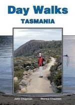 Day Walks Tasmania - John Chapman