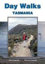 Day Walks Tasmania - John Chapman