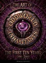 The Art of Oddworld Inhabitants : The First Ten Years - Daniel Wade