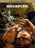 Machine Flesh : CG Challenge XV