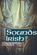 Sounds Irish : The Irish Language in Australia - Dymphna Lonergan