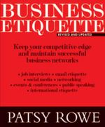 Business Etiquette  : Keep Your Competitive Edge and Maintain Successful Business Networks - Patsy Rowe