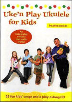 Uke'n Play Ukulele for Kids - Mike Jackson