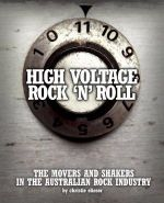 High Voltage Rock 'n' Roll : The Movers and Shakers in the Australian Rock Industry - Christie Eliezer