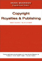 Copyright Royalties and Publishing : Music Business Supplement 2 - Mark Beard
