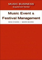 Music Event and Festival Management : Music Business Suppleme nt 3 - Ben O'Hara