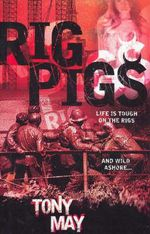 Rig Pigs - Tony May